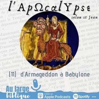 #234 L'Apocalypse (11) D'Armageddon à Babylone