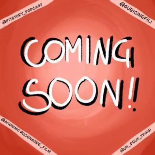 Coming Soon! con @anonimo.recensore_film. @un_deux_trosi, @queicinefili - PitStory Extra Pt5
