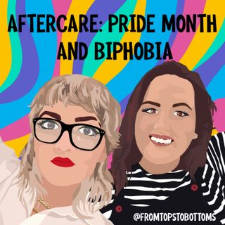 Aftercare: Pride Month and Biphobia
