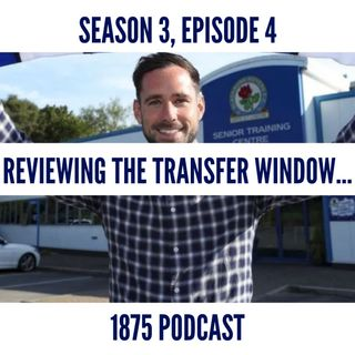 Season 3, Episode 4 | Reviewing the transfer window