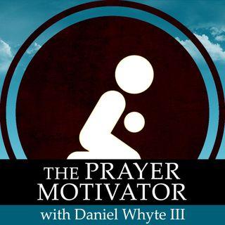 The Ministry and Prayer, Part 4 (Prayer Motivator Devotional #773)