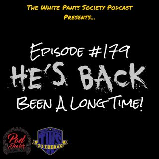 Episode 179 - Been A Long Time