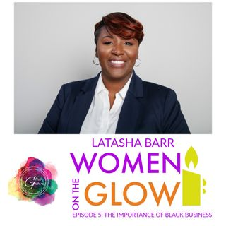 Women on the Glow with Latasha Barr