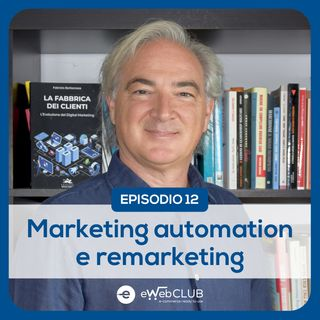 EP.12 - Marketing Automation e Remarketing