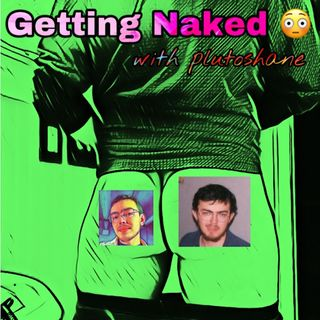 Getting Naked with plutoshane