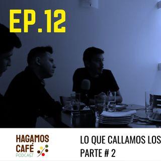 HAGAMOS CAFÉ - EP 12 | Lo que callamos los baristas Parte 2. ☕