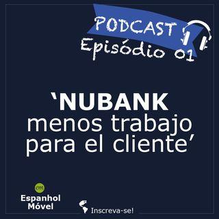 Episodio 01-> 🇨🇴 El Nubank - menos trabajo para el cliente