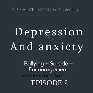 Depression, A Podcast By Asekho Toto