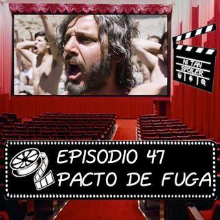 Episodio 47 - Pacto de Fuga