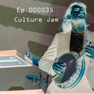 Ep 000035 - Culture Jam