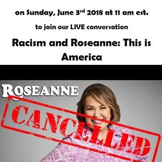Racism and Roseanne: This is America