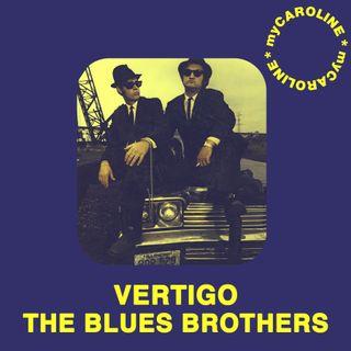 VERTIGO // The Blues Brothers