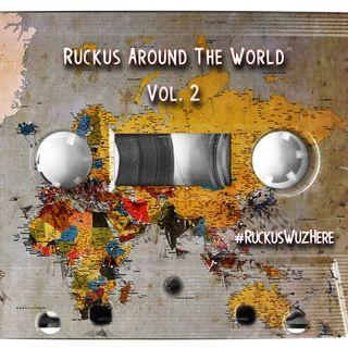 Ruckus Around The World Vol. 2