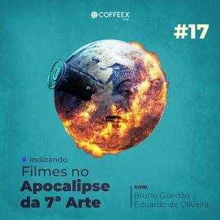 17 - Indicando Filmes no Apocalipse da 7ª Arte
