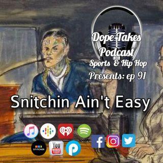 Snitchin Ain't Easy