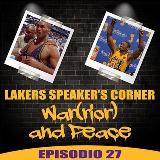 Lakers Speaker's Corner E27 - War(rior) and Peace