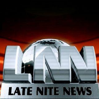 Late Nite News #LNN #NewsBrief #FessUp