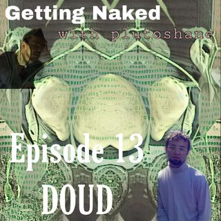 Drunk as F*&k (GN Ep. 13 w/ Doud)