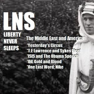 The Middle East and America: LNS 09/05/18 Show Vol. 5--#144
