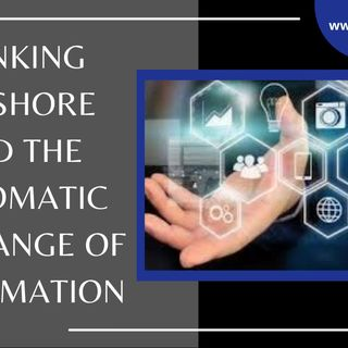 [ HTJ Podcast ] Banking Offshore and The Automatic Exchange of Information