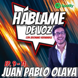 HDV Ep. 09 - UNA DINASTÍA DE LA VOZ con Juan Pablo Olaya