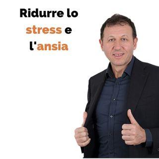 Ridurre lo stress e l'ansia