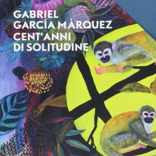 I nostri incipit puntata 02 - Cent'anni di solitudine di Gabriel Garcia Marquez