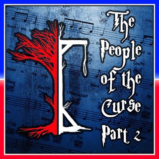 The People of the Curse Part II