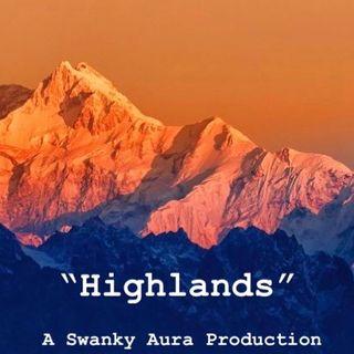 """Highlands""-A Swanky Aura Production"