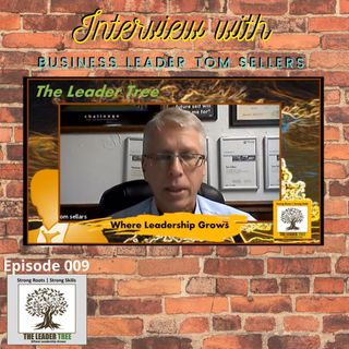Episode-009-Interview-with-Tom-Sellers-The-Leader-Tree
