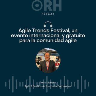 """Agile Trends Festival, un evento imprescindible para conocer a fondo la realidad y los retos del """"agile"""""""