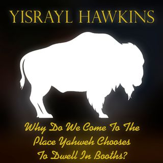 1988-08-13 Why Do We Come To The Place Yahweh Chooses To Dwell In Booths? #02