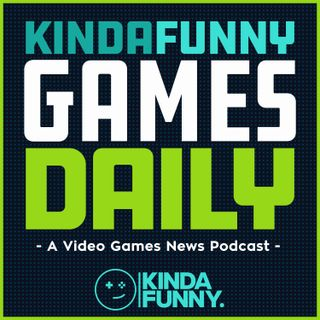 Kinda Funny Games Daily: Video Games News Podcast