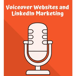 Voiceover Websites and LinkedIn Marketing