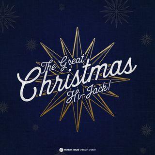The Great Christmas Hi-Jack!
