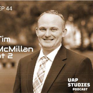 Ep 44 Tim McMillan- Journalist/investigator part Deux