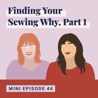 Finding Your Sewing Why, Part 1