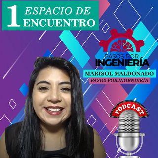 1: Marisol Maldonado | Pasos Por Ingeniería