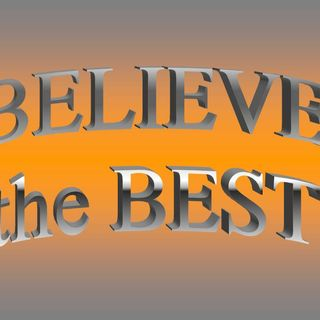 BELIEVE THE BEST - Believe The Best