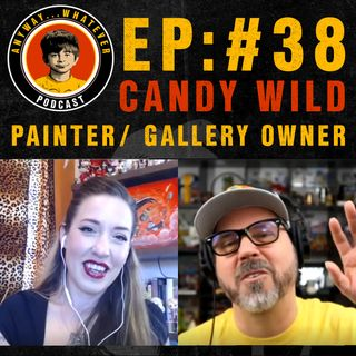 AWP EP:38 Painter and Gallery Owner Candy Wild