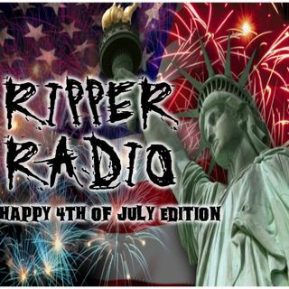 Ripper Podcast July 4th Indenpendence Day Show