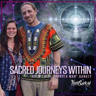 "Sacred Journeys Within (Plant Ceremonies)   Drew ""Blue Thunder Man"" Bankey"