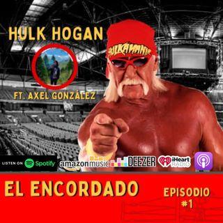 EP1: Hulk Hogan ft. Axel González