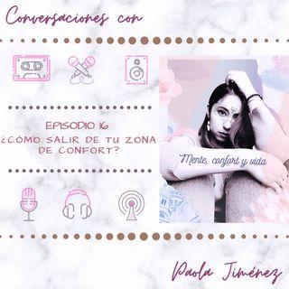 Episodio 16 - Mente, Confort y Vida con Paola Jiménez