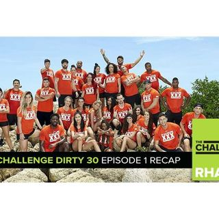 MTV Reality RHAPup | The Challenge Dirty 30 Episode 1 Recap Podcast