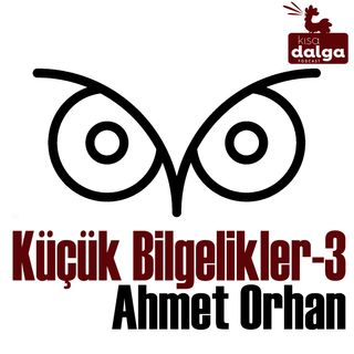 Küçük Bilgelikler 3 - Enver Arcak ile Ankara'nın ve Yahudilerin Hermanası
