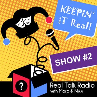 Show #2 - Real Talk Radio