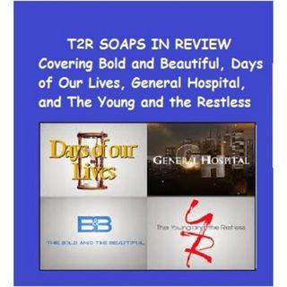EPISODE 138: TAKE 2 RADIO SOAPS IN REVIEW #BOLDANDBEAUTIFUL #YR #GH #DAYS