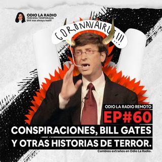 EP#60 - Conspiraciones, Bill Gates y otras historias de terror.