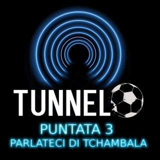 Puntata 3 - Parlateci di Tchambala